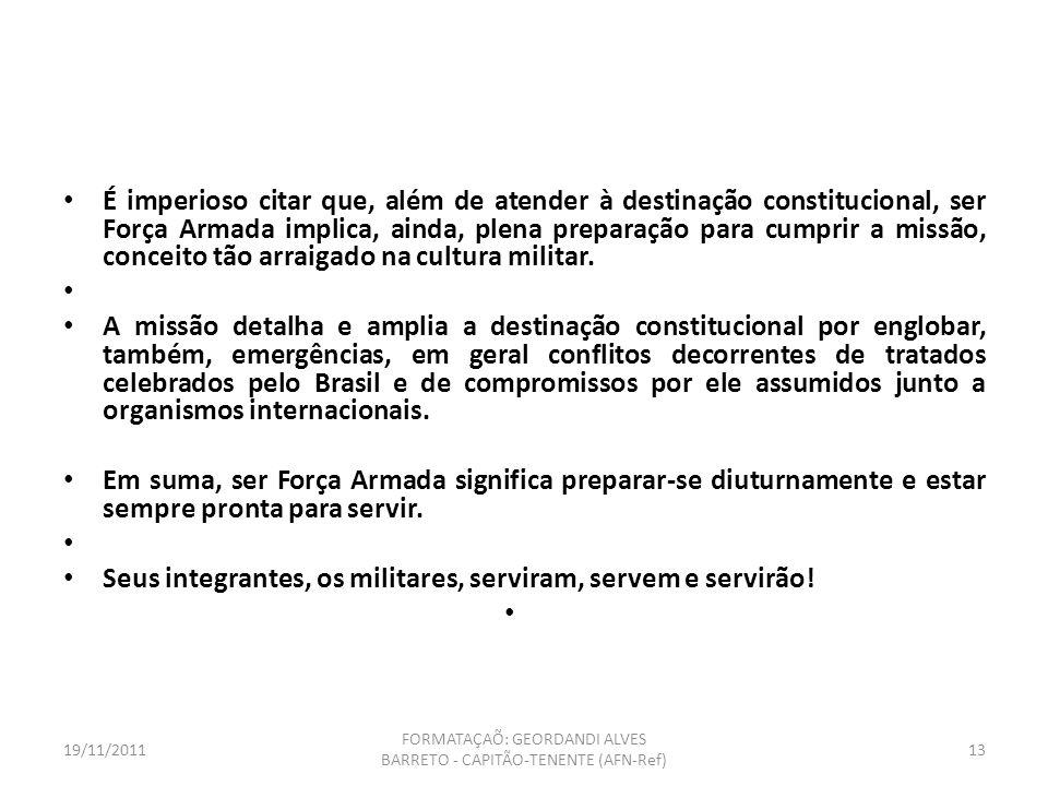 19/11/2011 FORMATAÇAÕ: GEORDANDI ALVES BARRETO - CAPITÃO-TENENTE (AFN-Ref) 12