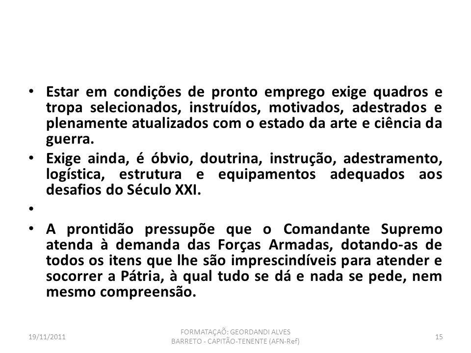 19/11/2011 FORMATAÇAÕ: GEORDANDI ALVES BARRETO - CAPITÃO-TENENTE (AFN-Ref) 14