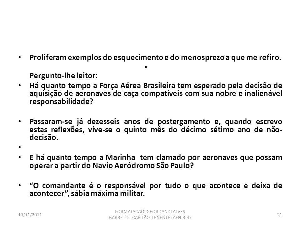 19/11/2011 FORMATAÇAÕ: GEORDANDI ALVES BARRETO - CAPITÃO-TENENTE (AFN-Ref) 20