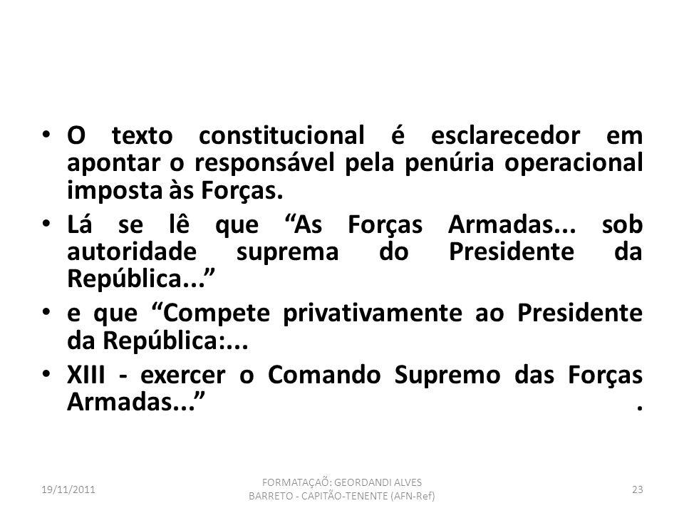 19/11/2011 FORMATAÇAÕ: GEORDANDI ALVES BARRETO - CAPITÃO-TENENTE (AFN-Ref) 22