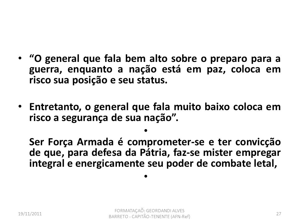 19/11/2011 FORMATAÇAÕ: GEORDANDI ALVES BARRETO - CAPITÃO-TENENTE (AFN-Ref) 26