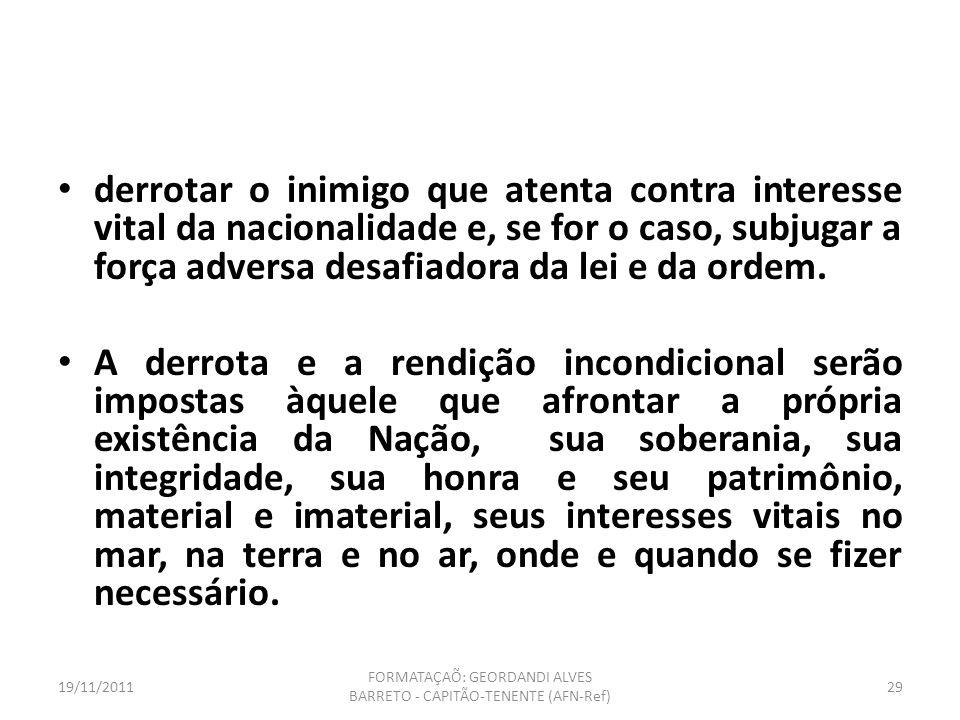 19/11/2011 FORMATAÇAÕ: GEORDANDI ALVES BARRETO - CAPITÃO-TENENTE (AFN-Ref) 28