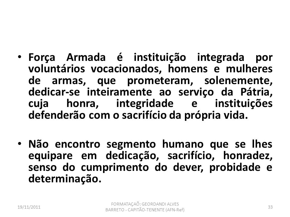 19/11/2011 FORMATAÇAÕ: GEORDANDI ALVES BARRETO - CAPITÃO-TENENTE (AFN-Ref) 32