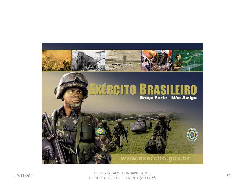 Força Armada é instituição integrada por voluntários vocacionados, homens e mulheres de armas, que prometeram, solenemente, dedicar-se inteiramente ao