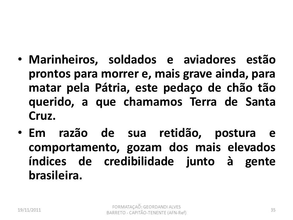 19/11/2011 FORMATAÇAÕ: GEORDANDI ALVES BARRETO - CAPITÃO-TENENTE (AFN-Ref) 34