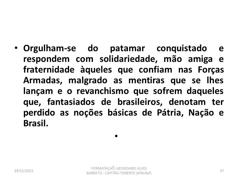 19/11/2011 FORMATAÇAÕ: GEORDANDI ALVES BARRETO - CAPITÃO-TENENTE (AFN-Ref) 36