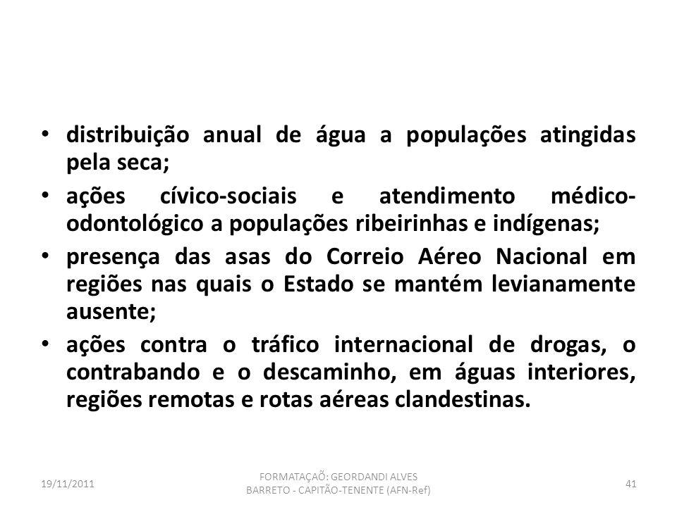 19/11/2011 FORMATAÇAÕ: GEORDANDI ALVES BARRETO - CAPITÃO-TENENTE (AFN-Ref) 40