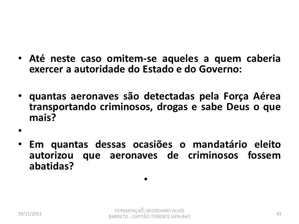 19/11/2011 FORMATAÇAÕ: GEORDANDI ALVES BARRETO - CAPITÃO-TENENTE (AFN-Ref) 42