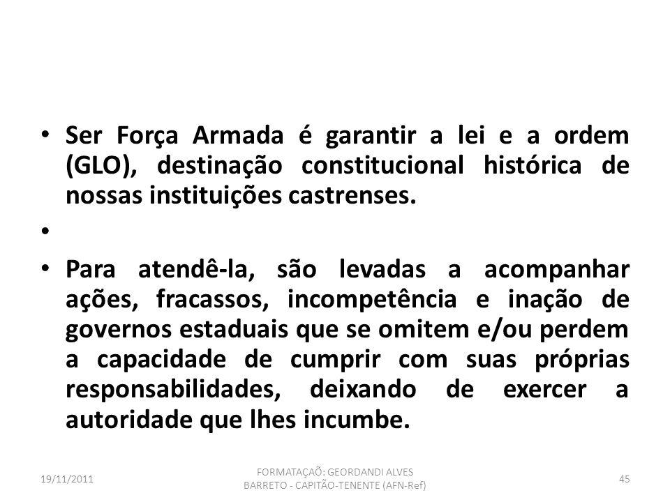 19/11/2011 FORMATAÇAÕ: GEORDANDI ALVES BARRETO - CAPITÃO-TENENTE (AFN-Ref) 44