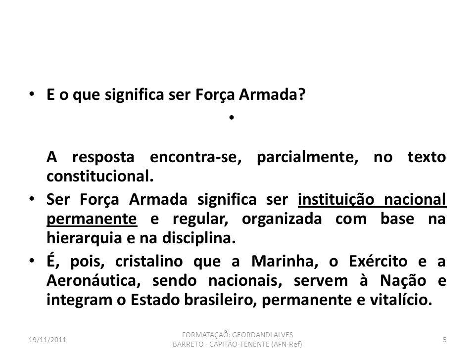 MARINHA DO BRASIL 19/11/20114 FORMATAÇAÕ: GEORDANDI ALVES BARRETO - CAPITÃO-TENENTE (AFN-Ref)