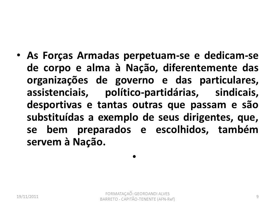CORPO DE FUZILEIROS NAVAIS 19/11/20118 FORMATAÇAÕ: GEORDANDI ALVES BARRETO - CAPITÃO-TENENTE (AFN-Ref)