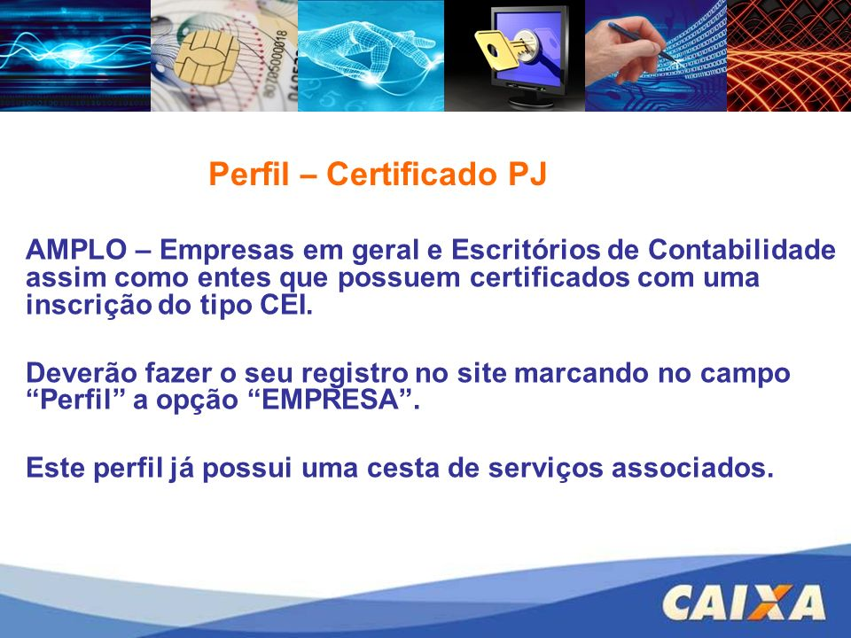 Perfil – Certificado PJ AMPLO – Empresas em geral e Escritórios de Contabilidade assim como entes que possuem certificados com uma inscrição do tipo C