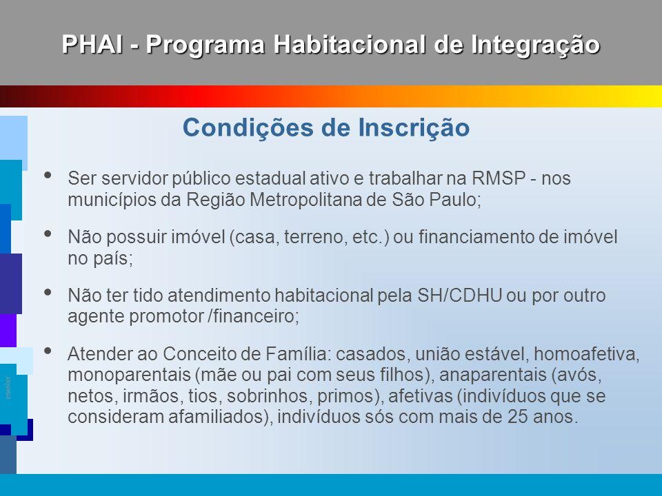 eseiler Ser servidor público estadual ativo e trabalhar na RMSP - nos municípios da Região Metropolitana de São Paulo; Não possuir imóvel (casa, terre