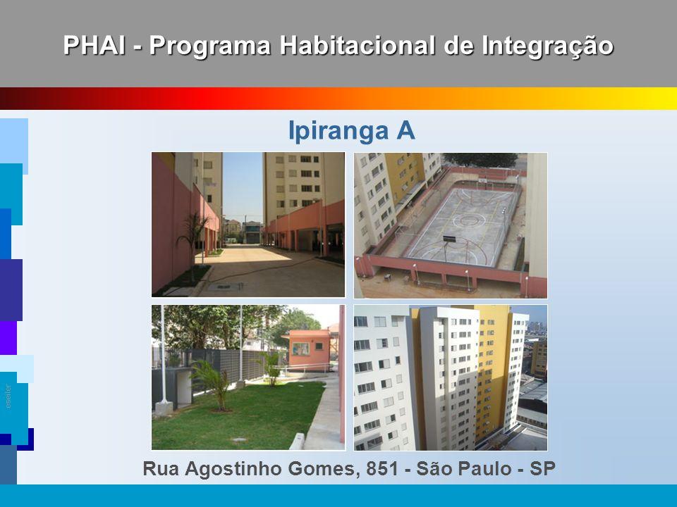 eseiler PHAI - Programa Habitacional de Integração Ipiranga A Rua Agostinho Gomes, 851 - São Paulo - SP