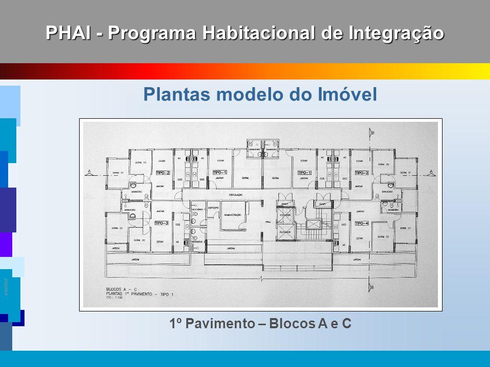 eseiler PHAI - Programa Habitacional de Integração Plantas modelo do Imóvel 2º e 3º Pavimentos – Blocos B e D