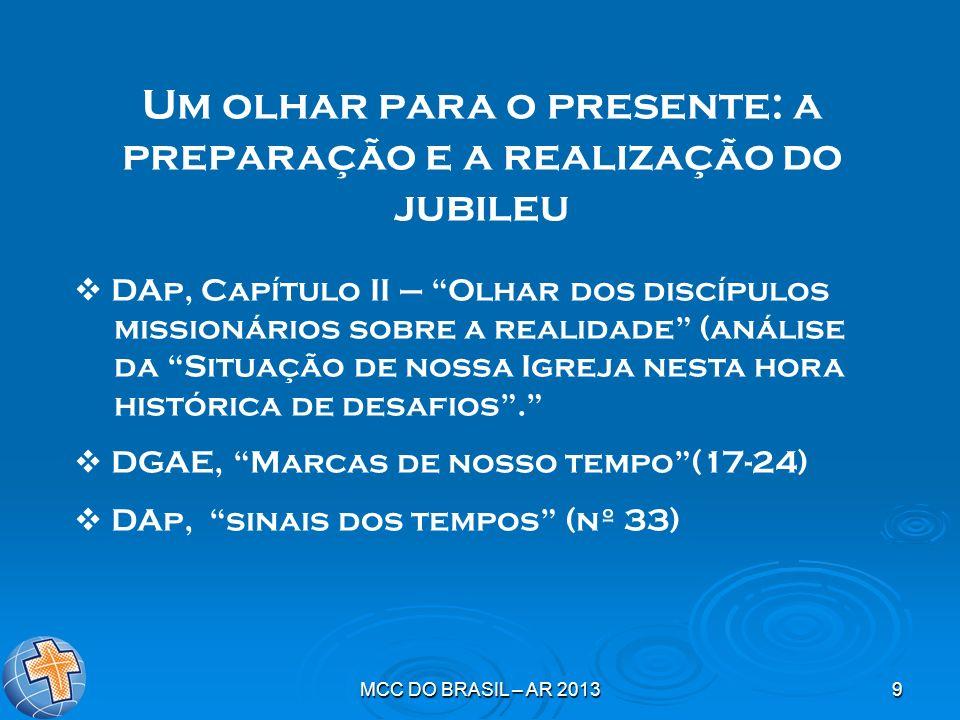MCC DO BRASIL – AR 20139 Um olhar para o presente: a preparação e a realização do jubileu DAp, Capítulo II – Olhar dos discípulos missionários sobre a