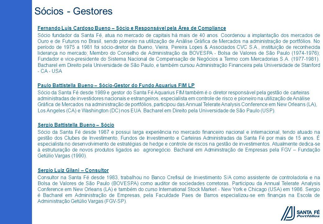 Sócios - Gestores Fernando Luis Cardoso Bueno – Sócio e Responsável pela Área de Compliance Sócio fundador da Santa Fé, atua no mercado de capitais há