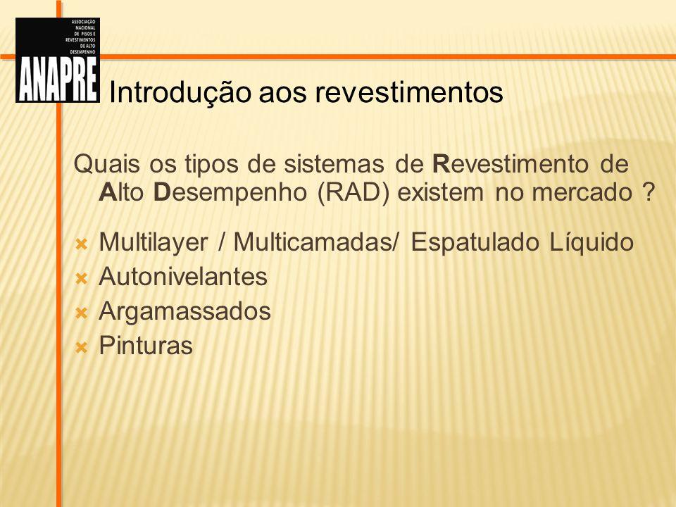 Introdução aos revestimentos Quais os tipos de sistemas de Revestimento de Alto Desempenho (RAD) existem no mercado ? Multilayer / Multicamadas/ Espat