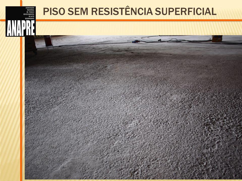 PISO SEM RESISTÊNCIA SUPERFICIAL