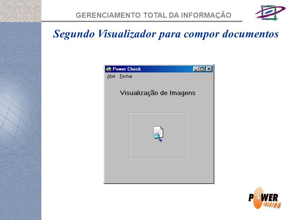 GERENCIAMENTO TOTAL DA INFORMAÇÃO Segundo Visualizador para compor documentos