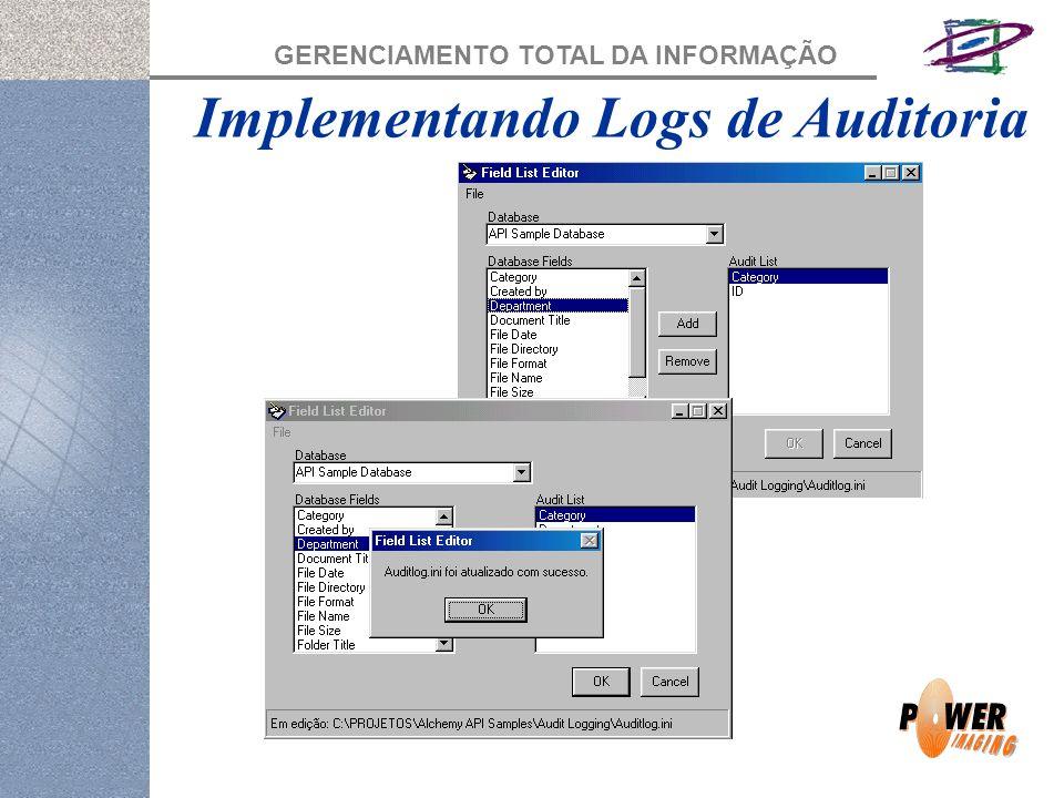 GERENCIAMENTO TOTAL DA INFORMAÇÃO Implementando Logs de Auditoria