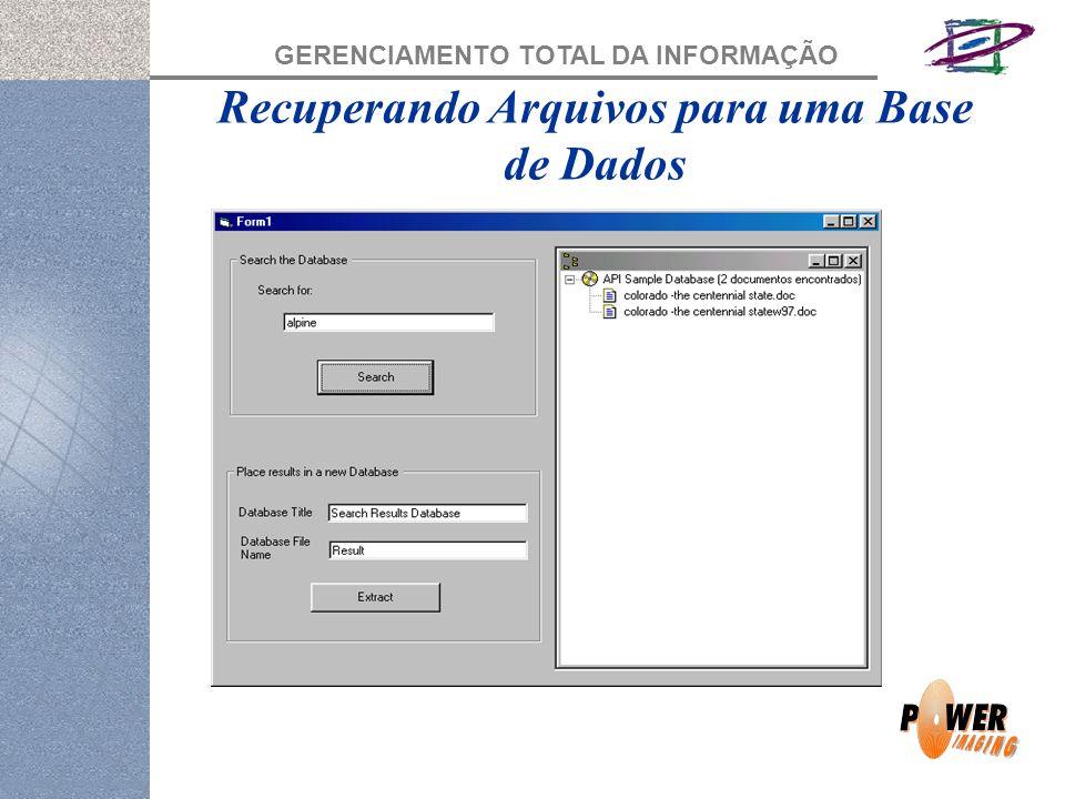 GERENCIAMENTO TOTAL DA INFORMAÇÃO Recuperando Arquivos para uma Base de Dados