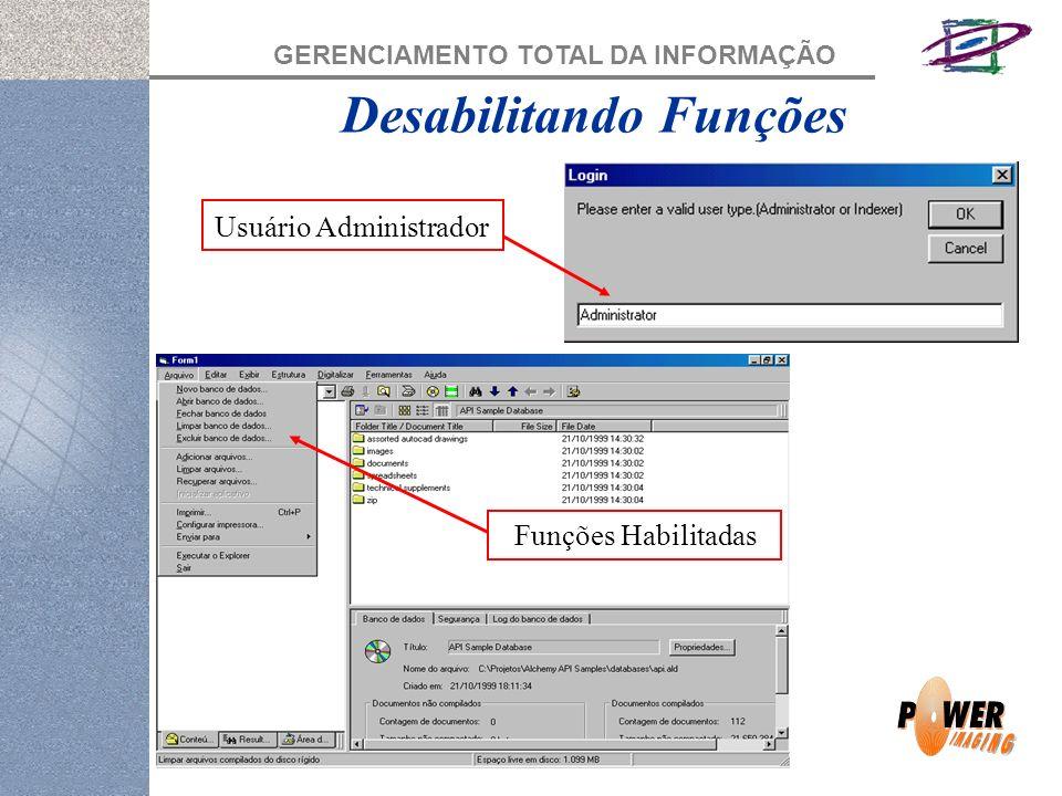 GERENCIAMENTO TOTAL DA INFORMAÇÃO Usuário Administrador Funções Habilitadas Desabilitando Funções