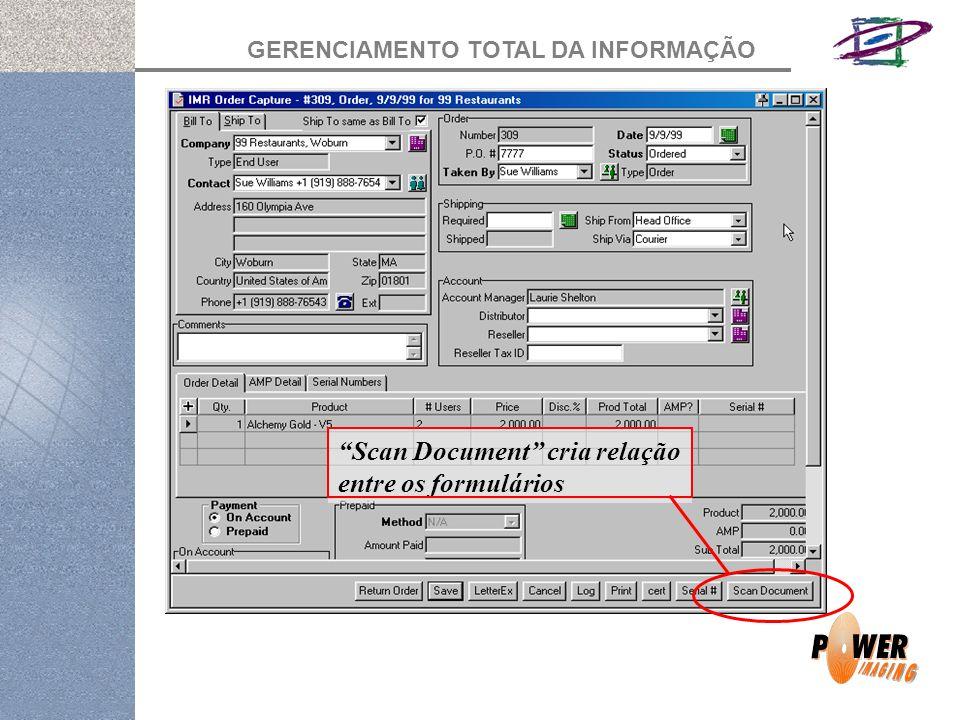 GERENCIAMENTO TOTAL DA INFORMAÇÃO Scan Document cria relação entre os formulários