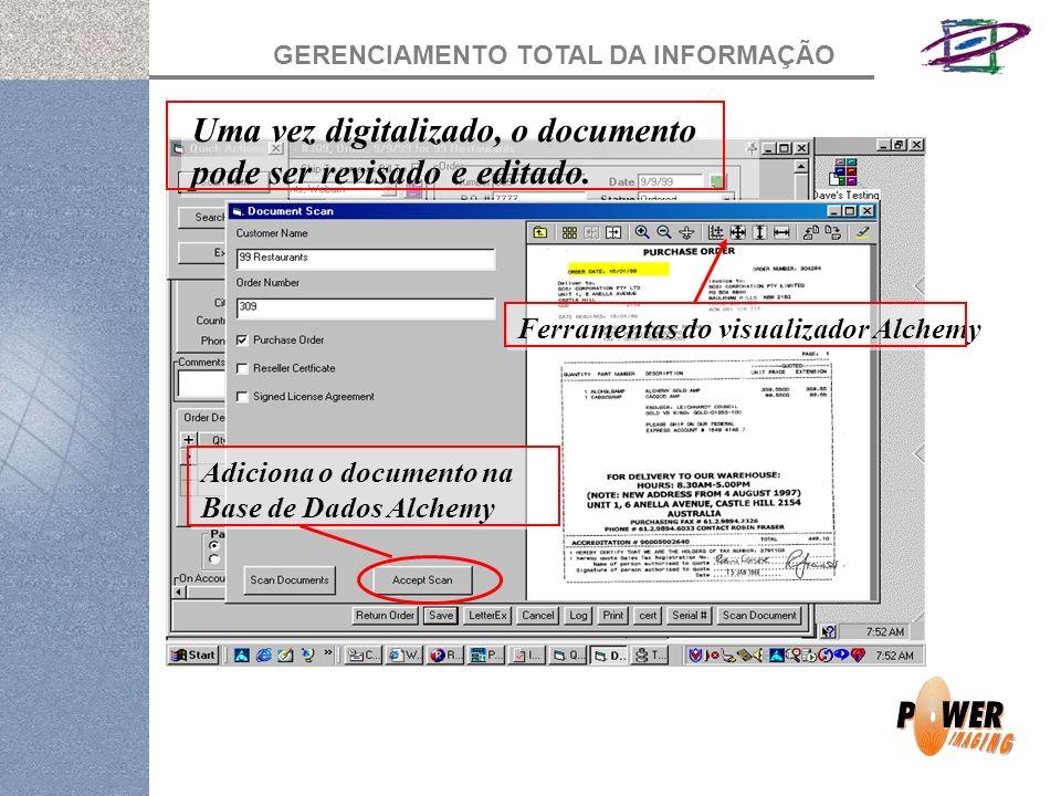 GERENCIAMENTO TOTAL DA INFORMAÇÃO Uma vez digitalizado, o documento pode ser revisado e editado.
