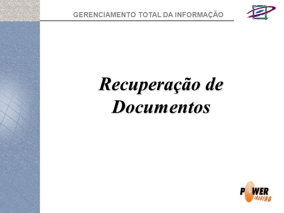GERENCIAMENTO TOTAL DA INFORMAÇÃO Recuperação de Documentos