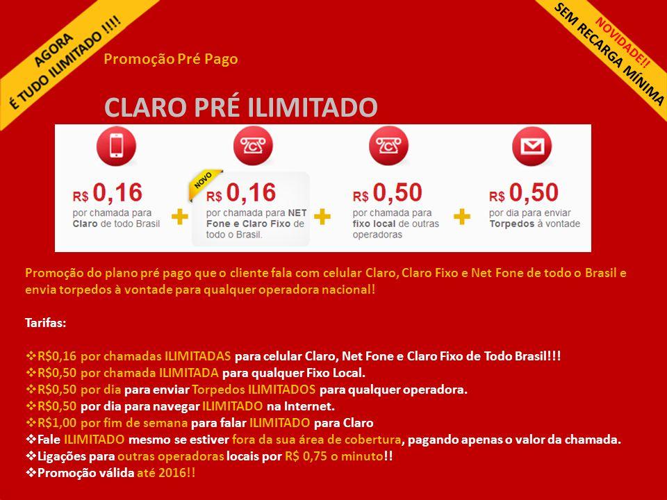 NOVIDADE!! SEM RECARGA MÍNIMA Promoção Pré Pago CLARO PRÉ ILIMITADO Promoção do plano pré pago que o cliente fala com celular Claro, Claro Fixo e Net