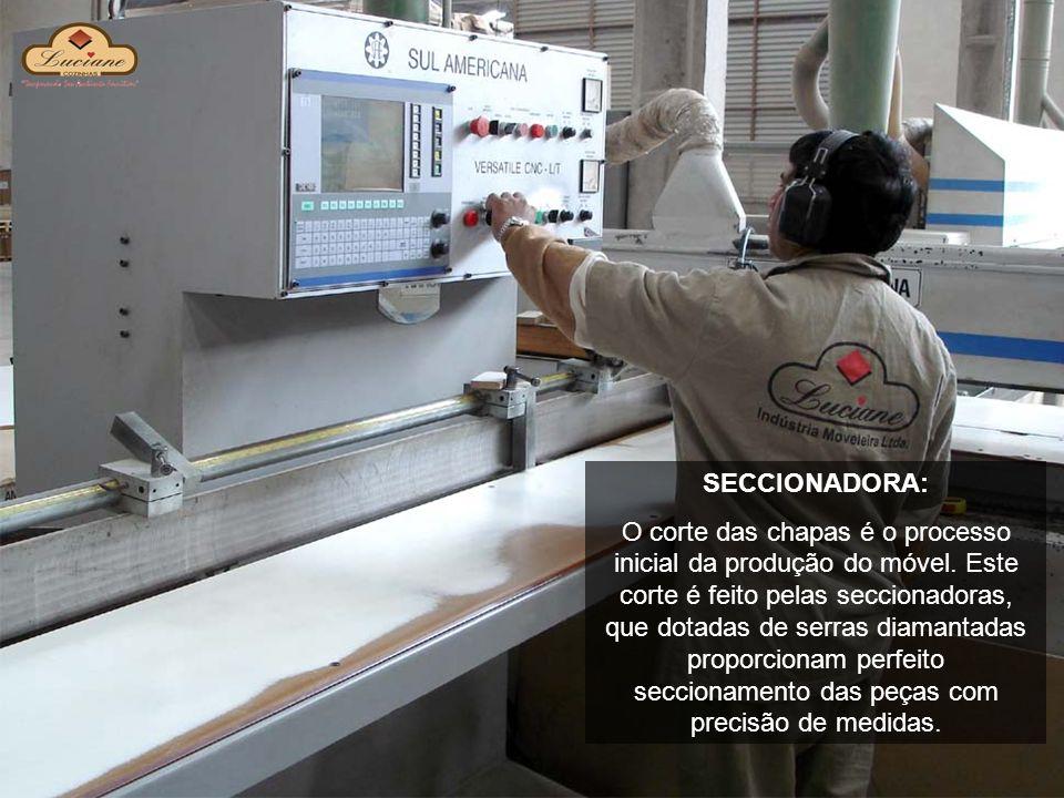 SECCIONADORA: O corte das chapas é o processo inicial da produção do móvel. Este corte é feito pelas seccionadoras, que dotadas de serras diamantadas