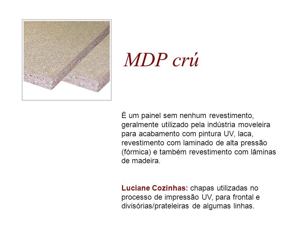 MDP crú É um painel sem nenhum revestimento, geralmente utilizado pela indústria moveleira para acabamento com pintura UV, laca, revestimento com lami