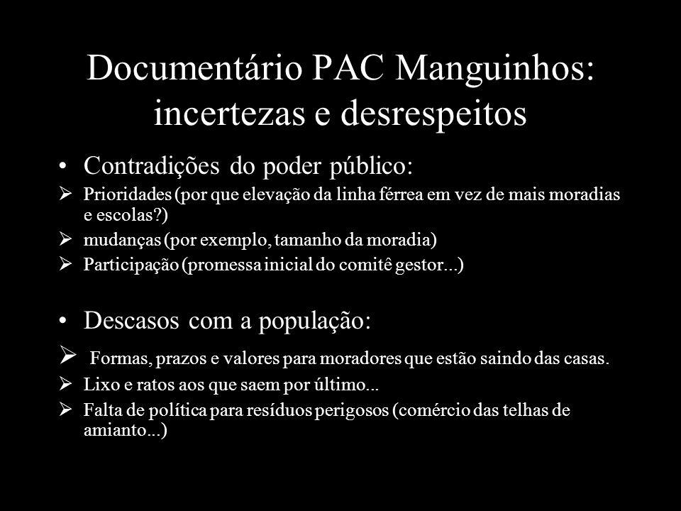 Documentário PAC Manguinhos: incertezas e desrespeitos Contradições do poder público: Prioridades (por que elevação da linha férrea em vez de mais mor