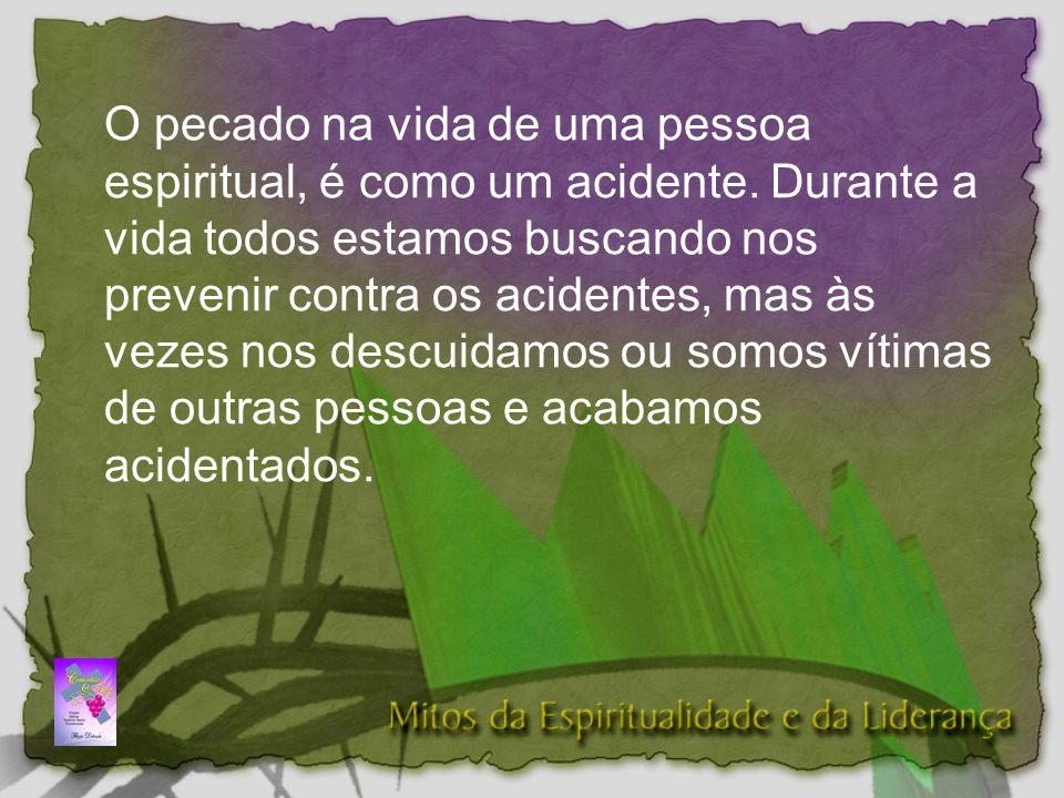 O pecado na vida de uma pessoa espiritual, é como um acidente.