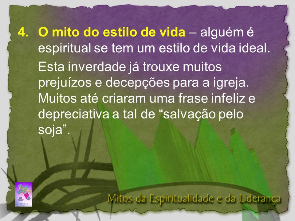 4.O mito do estilo de vida – alguém é espiritual se tem um estilo de vida ideal.