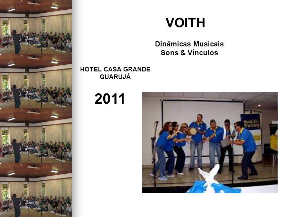 VOITH HOTEL CASA GRANDE GUARUJÁ 2011 Dinâmicas Musicais Sons & Vínculos