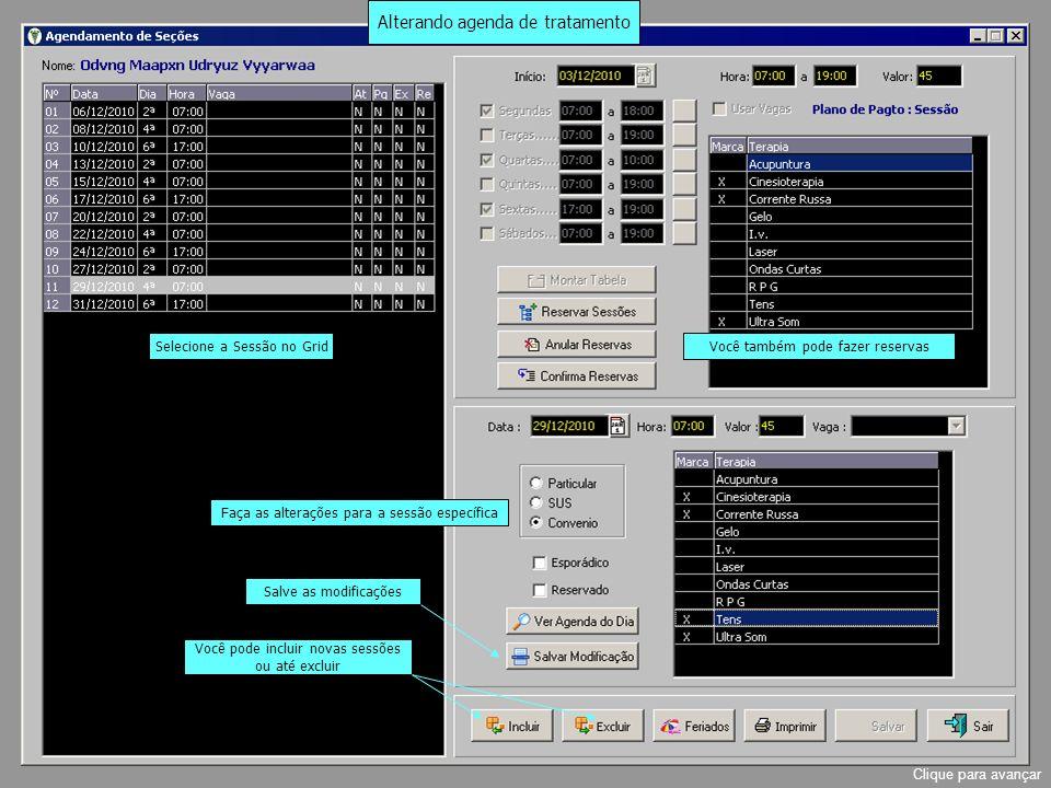Informando atendimento Selecione o paciente no Grid Clique no botão Atender Clique para avançar