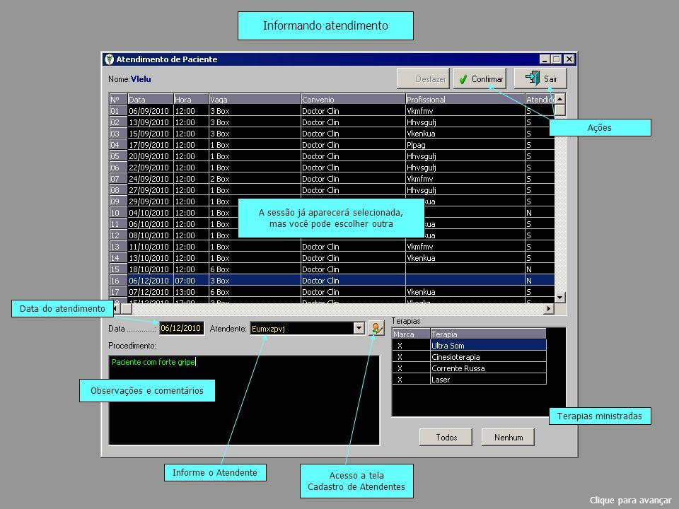 Informando recebimento Selecione o paciente no Grid Clique no botão Receber Clique para avançar