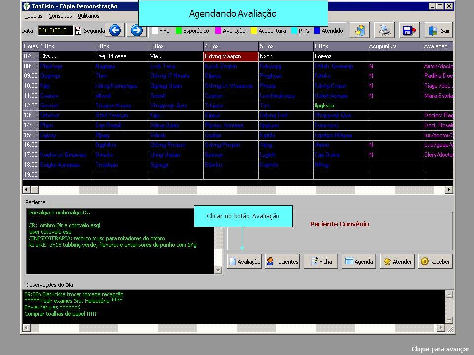 Determine a data Escolha horário e box vazio Nome Confirmar ou sair Agendando Avaliação Clique para avançar