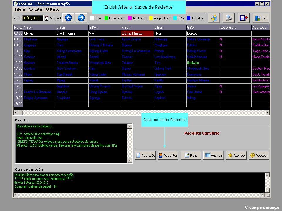 Incluir/alterar dados de Paciente Clicar no botão Pacientes Clique para avançar