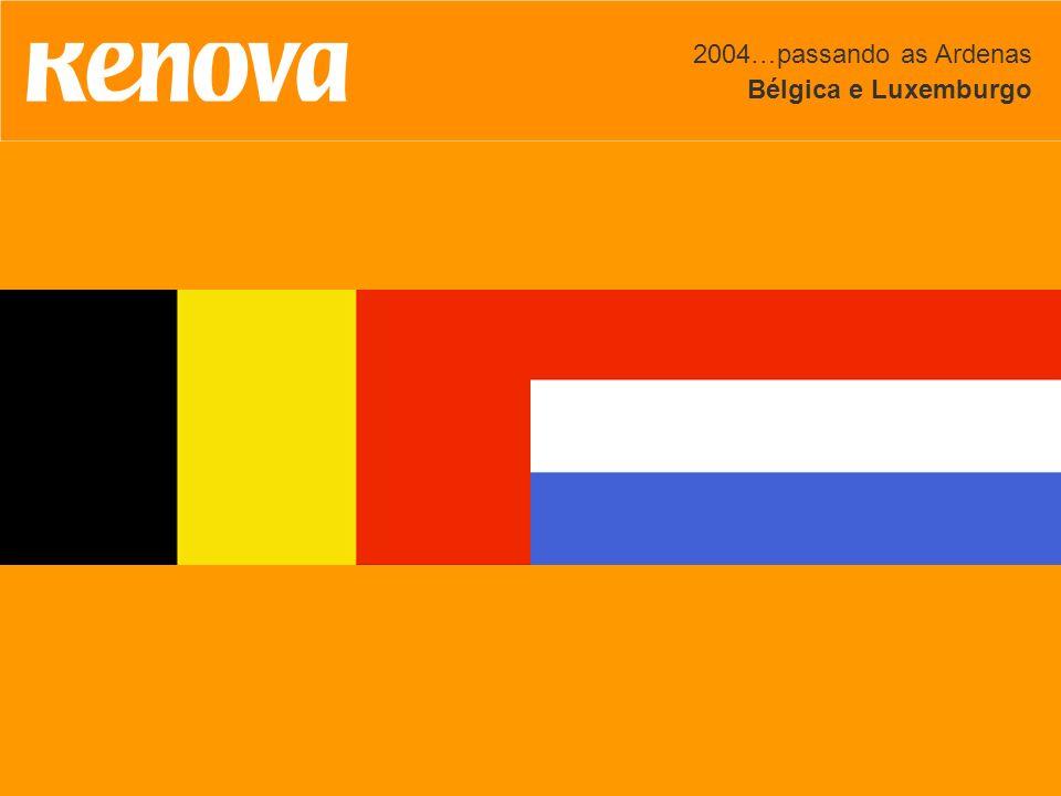 2004…passando as Ardenas Bélgica e Luxemburgo