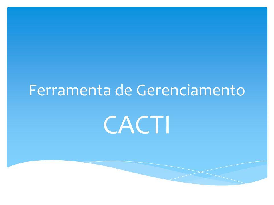 Cacti é uma ferramenta gráfica de gerenciamento de dados de rede que disponibiliza a seus usuários uma interface intuitiva e bem agradável de se usar, sendo acessível a qualquer tipo de usuários.