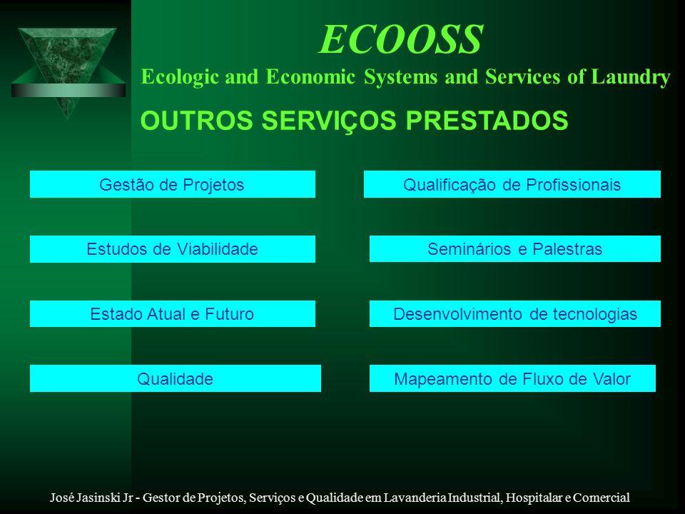José Jasinski Jr - Gestor de Projetos, Serviços e Qualidade em Lavanderia Industrial, Hospitalar e Comercial ECOOSS Ecologic and Economic Systems and