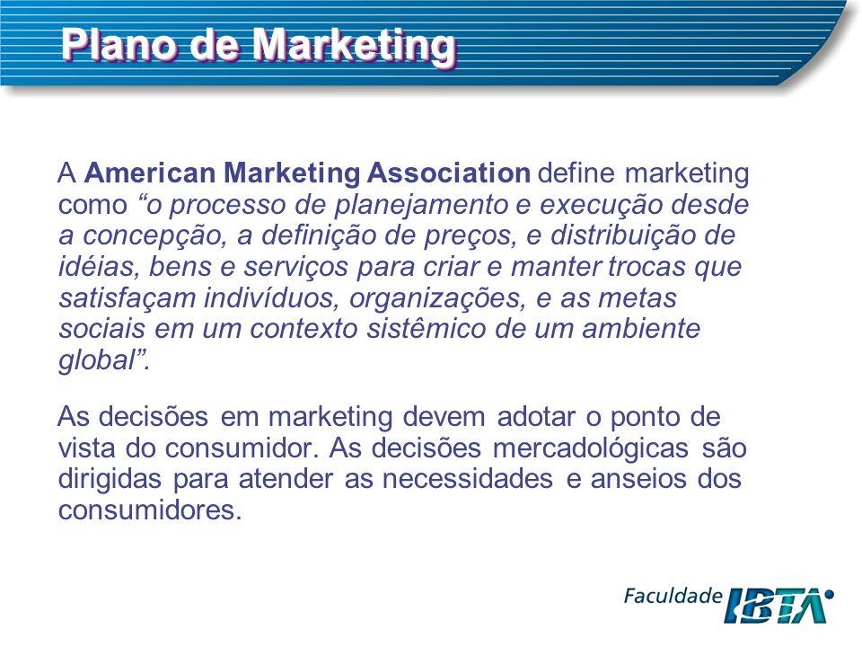 Plano de Marketing A American Marketing Association define marketing como o processo de planejamento e execução desde a concepção, a definição de preços, e distribuição de idéias, bens e serviços para criar e manter trocas que satisfaçam indivíduos, organizações, e as metas sociais em um contexto sistêmico de um ambiente global.