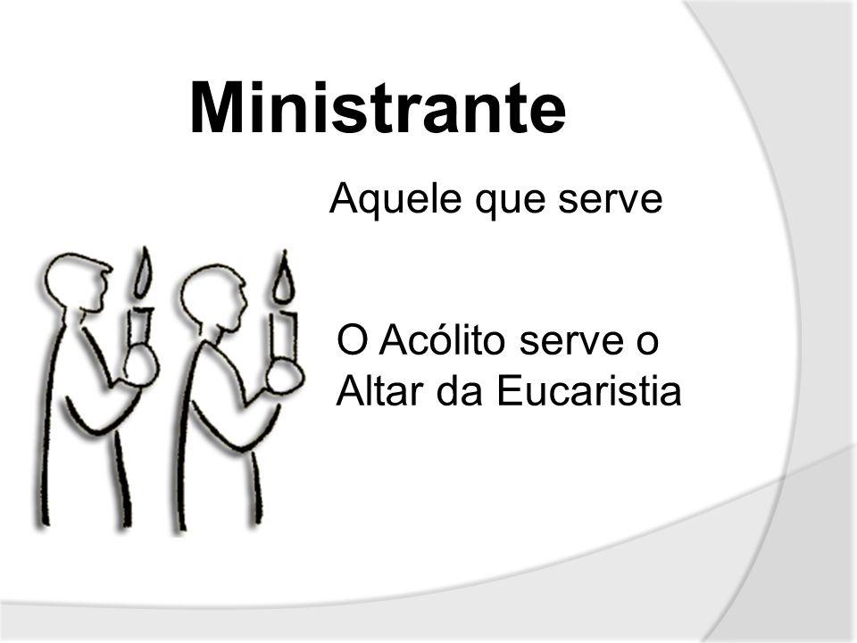 A primeira e principal característica do Acólito… …Ser Baptizado!