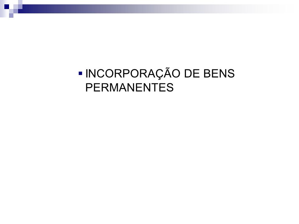 INCORPORAÇÃO DE BENS PERMANENTES