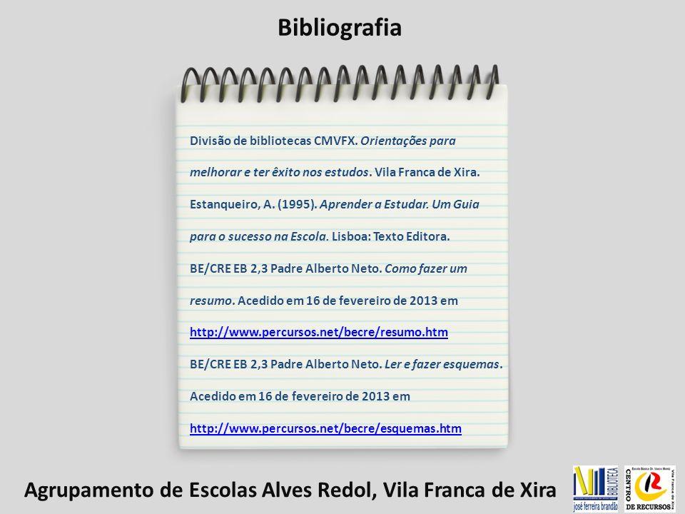 Bibliografia Divisão de bibliotecas CMVFX. Orientações para melhorar e ter êxito nos estudos. Vila Franca de Xira. Estanqueiro, A. (1995). Aprender a