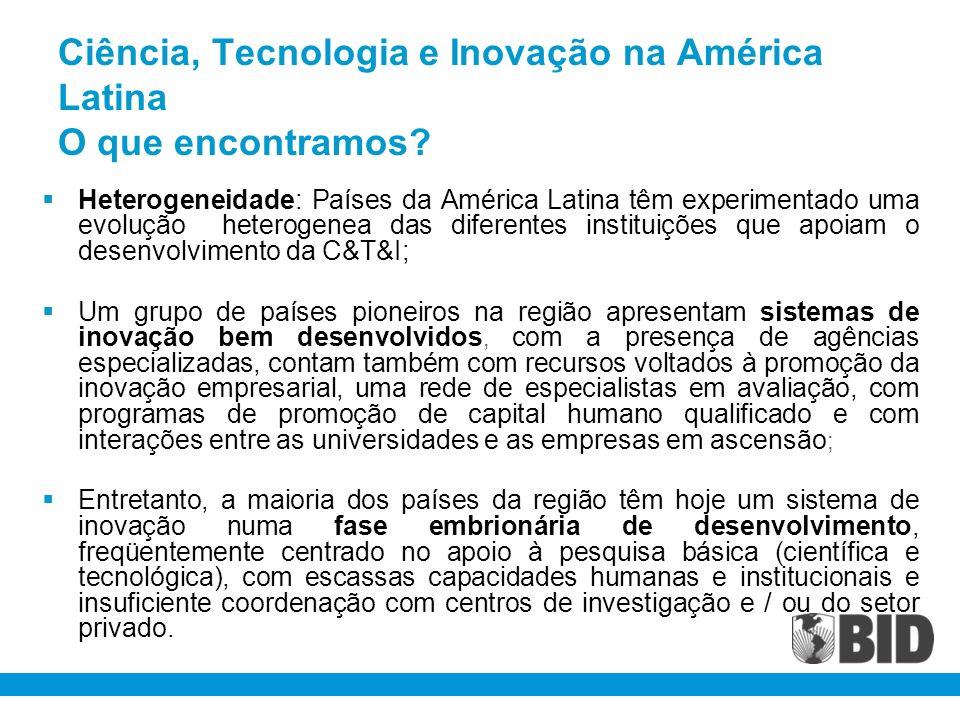 Heterogeneidade: Países da América Latina têm experimentado uma evolução heterogenea das diferentes instituições que apoiam o desenvolvimento da C&T&I