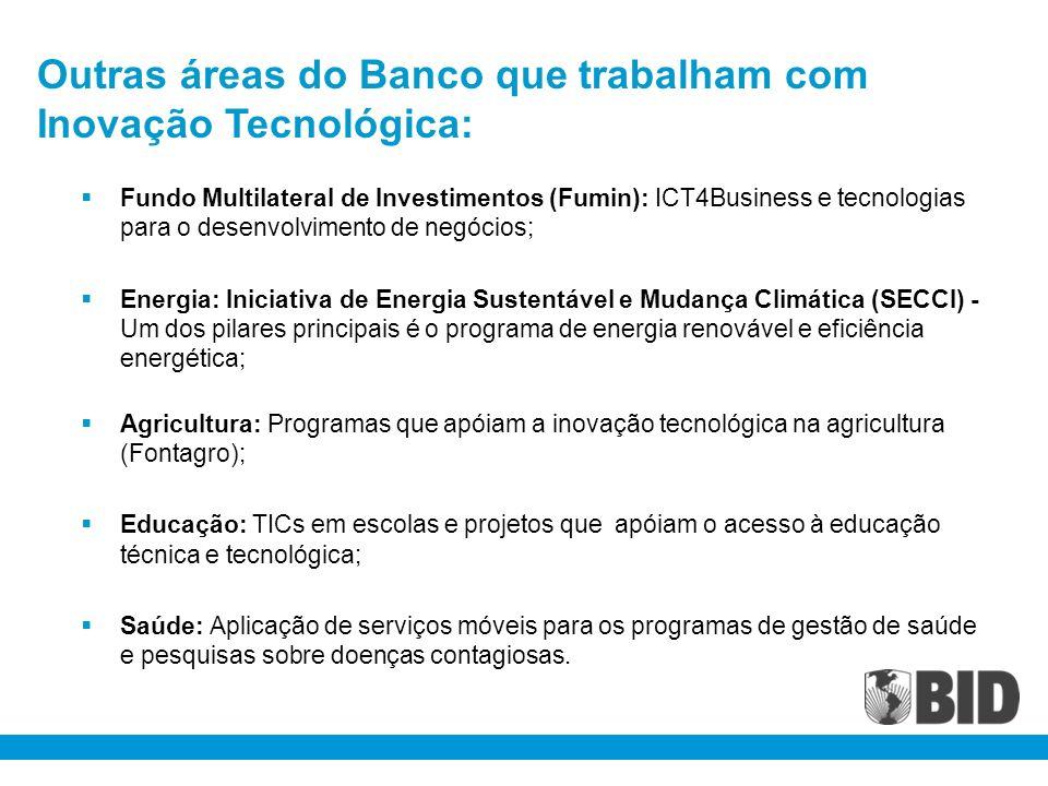 Fundo Multilateral de Investimentos (Fumin): ICT4Business e tecnologias para o desenvolvimento de negócios; Energia: Iniciativa de Energia Sustentável
